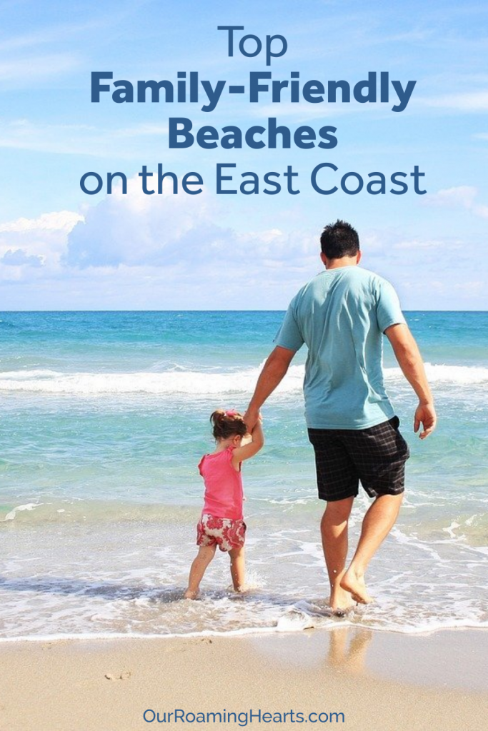 You'll want to check out these top family-friendly beaches to visit on the East Coast. Visiting these beaches will change the way you travel. #familyfriendly #beaches #eastcoast #ourroaminghearts | Budget Travel | Travel for Free | Beaches for Families | East Coast Vacations | Family Friendly Beaches | Best Beaches for Families