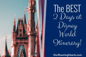 If you have just 2 days at Disney World in Orlando, Florida, then you will want to make the most of your time there. Use this 2 Day Itinerary to plan your trip. #ourroaminghearts #disney #itinerary #orlando #floridavacation | Orlando, Florida | Disney Vacation | Disney Itinerary | Things to do at Disney |