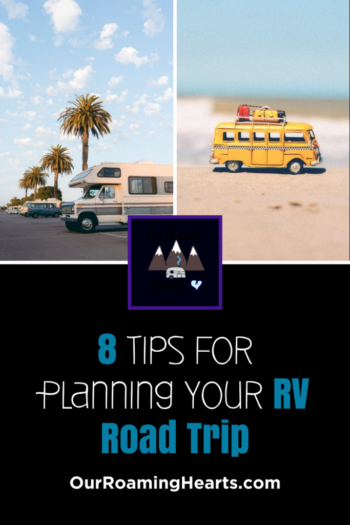 8 Tips For Planning an RV Road Trip You Need to Know! 9