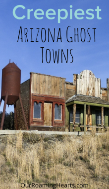 Arizona saw a mining boom which caused small towns to form across Arizona. However these places were later abandoned. Here are the best ones! #ourroaminghearts #arizona #ghosttowns #travelarizona #azghosttowns | Arizona Ghost Towns | Ghost Towns | Old Mining Towns in Arizona | Things to do in Arizona |