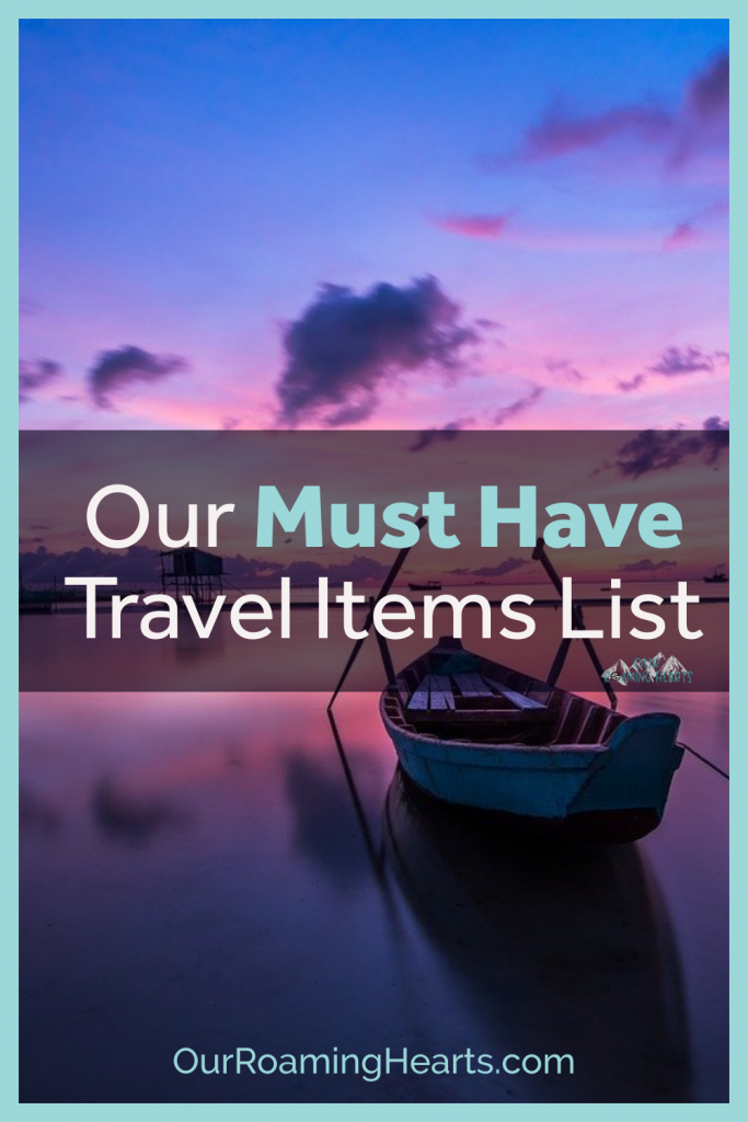 heading on vacation? Do not forget these must-have travel items to make your trip the best it can be! What are you packing? #ourroaminghearts #packinglist #vacationpacking #musthavetravelitems #travelpacking   Travel Packing List   Must Have Travel Items   Vacation Packing   What to pack when traveling